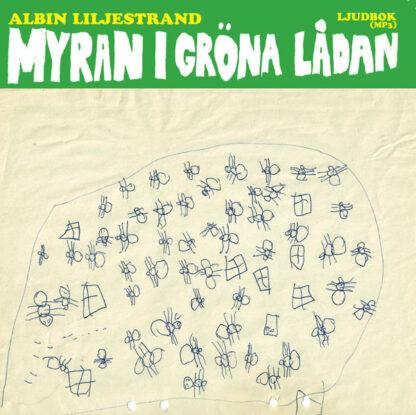 Albin Liljestrand: Myran i gröna lådan
