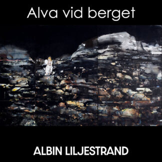 Albin Liljestrand - Alva vid berget