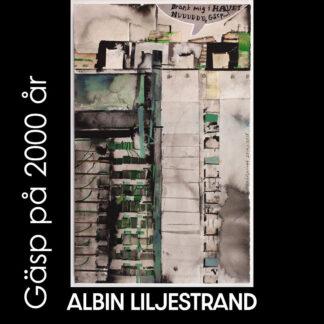 Albin Liljestrand - Gäsp på 2000 år