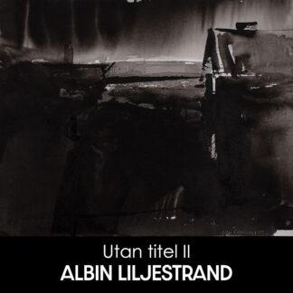 Albin Liljestrand - Utan titel II